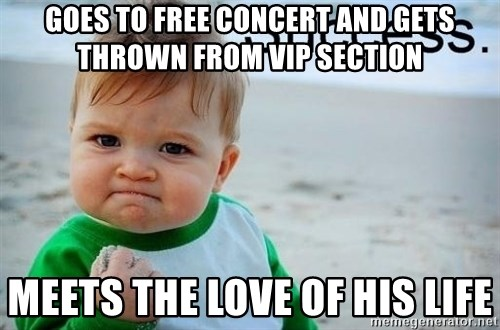 success baby - GOES TO FREE CONCERT AND GETS THROWN FROM VIP SECTION MEETS THE LOVE OF HIS LIFE