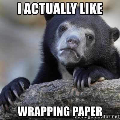 Confession Bear - I actually like wrapping paper