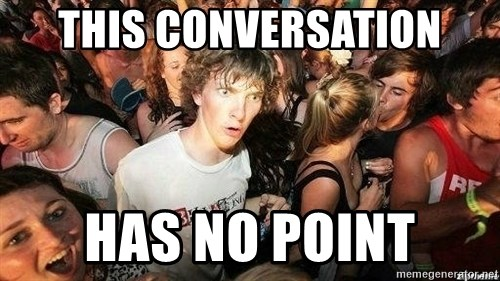-Sudden Clarity Clarence - This conversation has no point