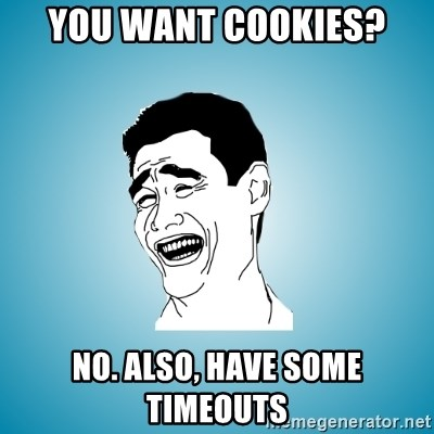 Laughing Man - You want cookies? No. Also, Have some timeouts
