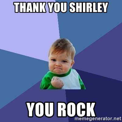 Success Kid - THANK YOU SHIRLEY YOU ROCK