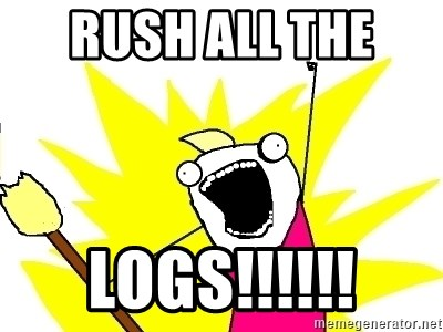 X ALL THE THINGS - RUSH ALL THE  LOGS!!!!!!