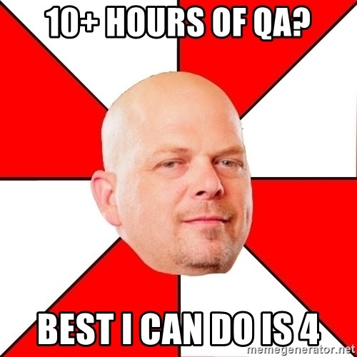 Pawn Stars - 10+ hours of QA? Best i can do is 4