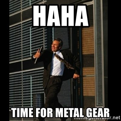 HAHA TIME FOR GUY - Haha Time for metal gear