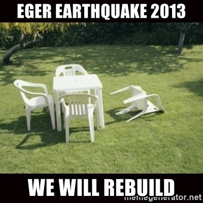 we will rebuild  - Eger earthquake 2013 WE WILL REBUILD