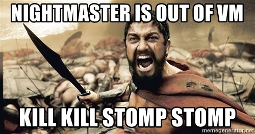 Spartan300 - nightmaster is out of vm kill kill stomp stomp