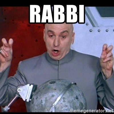 dr. evil quote - Rabbi