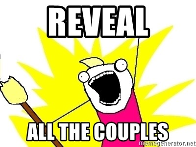 X ALL THE THINGS - REVEAL ALL THE COUPLES