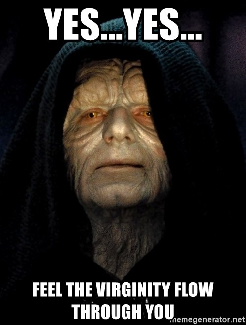 Star Wars Emperor - yes...yes... feel the virginity flow through you