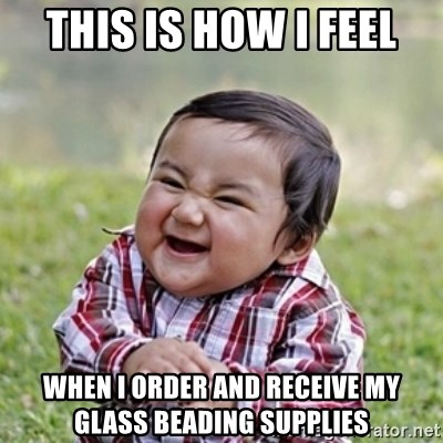 evil toddler kid2 - this is how i feel when i order and receive my glass beading supplies