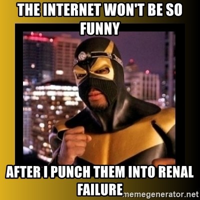 Phoenix Jones - the internet won't be so funny after i punch them into renal failure