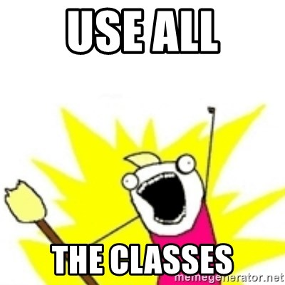 x all the y - USE ALL THE CLASSES