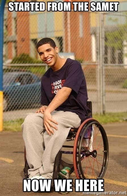Drake Wheelchair - started from the samet now we here