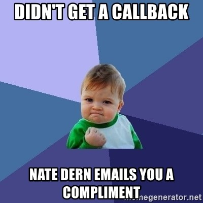 Success Kid - didn't get a callback nate dern emails you a compliment