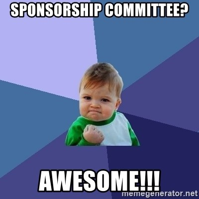 Success Kid - Sponsorship committee? Awesome!!!