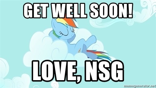 My Little Pony - GET WELL SOON! lOVE, nsg