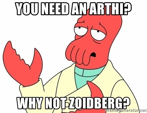 Why not zoidberg? - You need an arthi? WHY NOT ZOIDBERG?