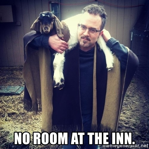 paulusdan -  No room at the inn.