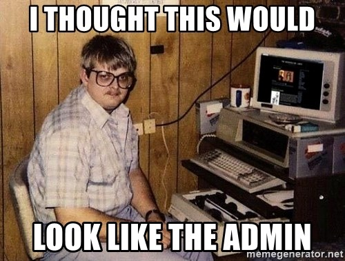 Nerd - I thought this would look like the admin