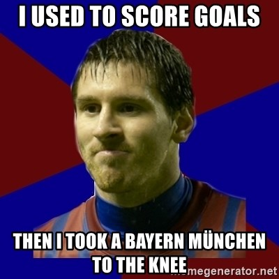 Lionel Messi - I used to score goals Then I took a Bayern München to the knee