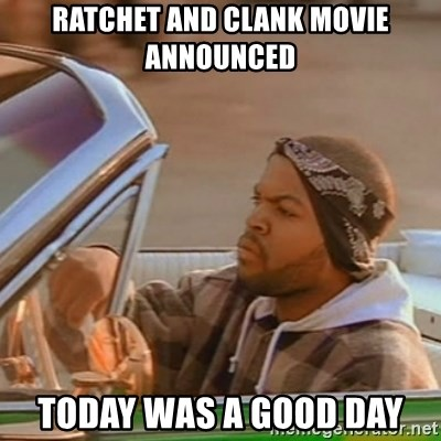 Good Day Ice Cube - Ratchet and Clank Movie Announced Today was a good day