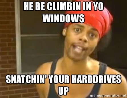 Antoine Dodson - HE BE CLIMBIN IN YO WINDOWS SNATCHIN' YOur HARDDRIVES UP