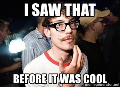 Super Smart Hipster - I saw that bEFORE IT WAS COOL