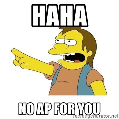 Nelson HaHa - haha no ap for you
