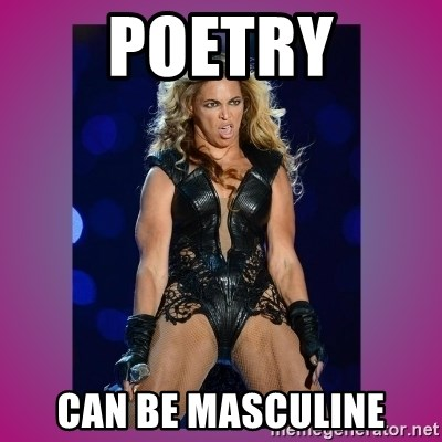 Ugly Beyonce - Poetry can be masculine