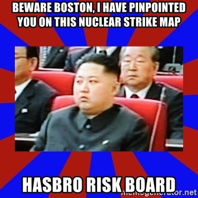 kim jong un - Beware boston, I have pinpointed you on this nuclear strike map Hasbro Risk Board