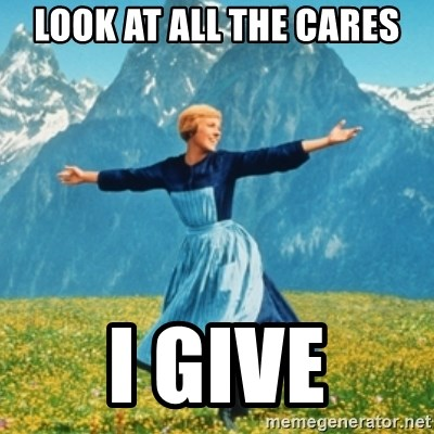 Sound Of Music Lady - Look at all the cares i give