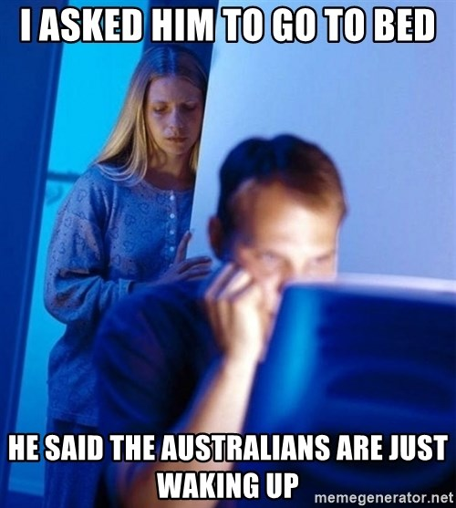 Redditors Wife - I asked him to go to bed He said the australians are just waking up