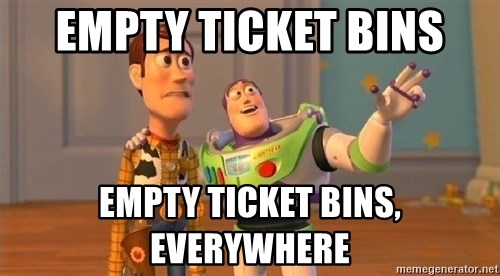 Consequences Toy Story - Empty ticket bins empty ticket bins, everywhere