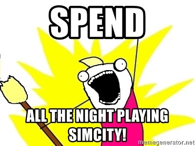 X ALL THE THINGS - SPEND All The Night Playing SimCity!