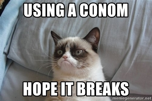 Grumpy cat good - using a conom hope it breaks