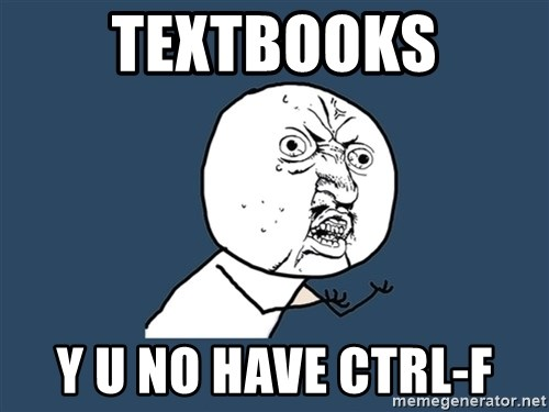 Y U No - TEXTBOOKS y u no have ctrl-f