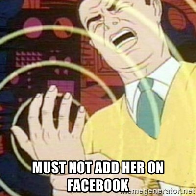 must not fap -  MUST NOT ADD HER ON FACEBOOK