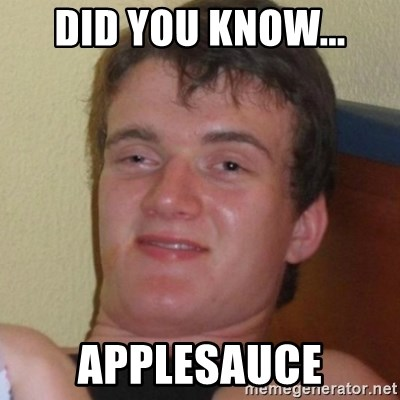 Really highguy - Did you know... Applesauce