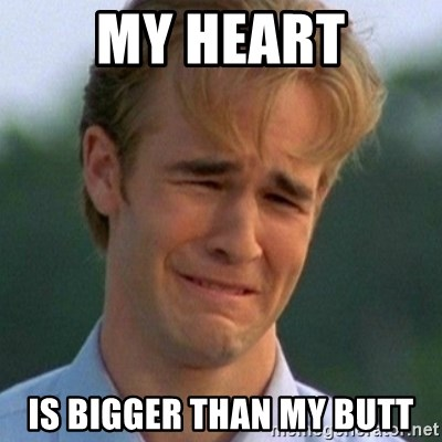 90s Problems - My Heart Is bigger than my butt