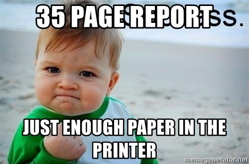 success baby - 35 page report just enough paper in the printer