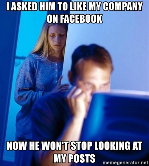 Redditors Wife - I asked him to like my company on facebook Now he won't stop looking at my posts