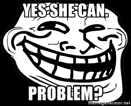 Problem? - Yes she can. Problem?