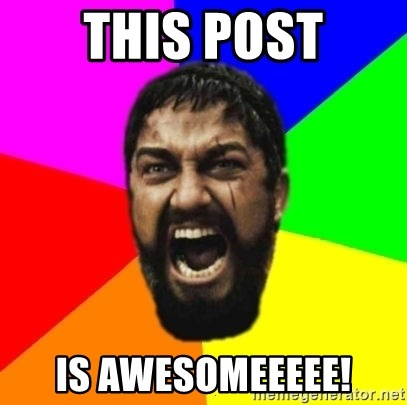 sparta - this post is awesomeeeee!
