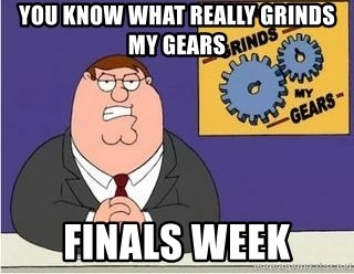 Grinds My Gears Peter Griffin - you know what really grinds my gears finals week