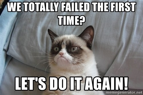 Grumpy cat good - We TOTALLY FAILED THE FIRST TIME? LET'S DO IT AGAIN!