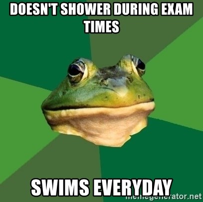 Foul Bachelor Frog - doesn't shower during exam times swims everyday