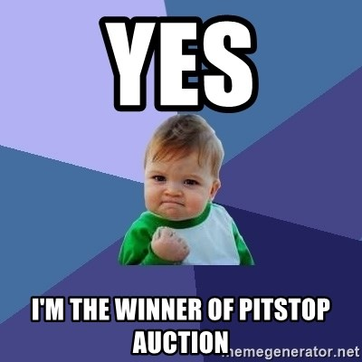 Success Kid - yes I'm the winner of pitstop auction