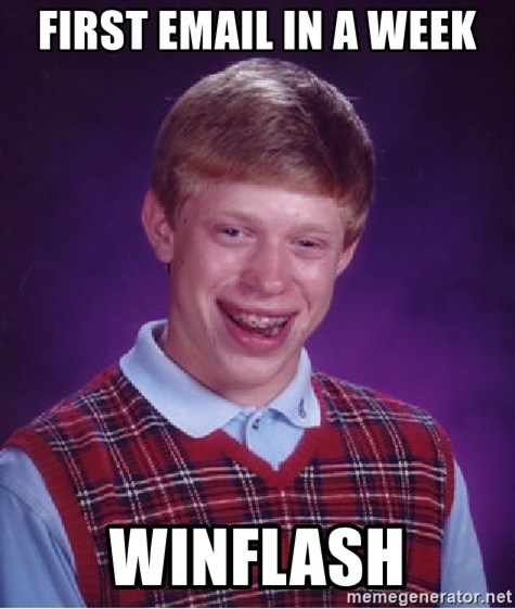Bad Luck Brian - first email in a week winflash