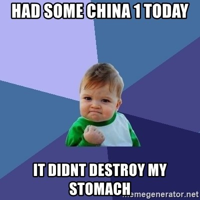 Success Kid - had some china 1 today it didnt destroy my stomach