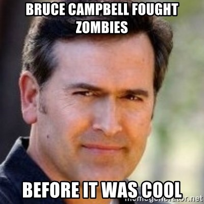 Bruce Campbell Facts - bruce campbell fought zombies before it was cool